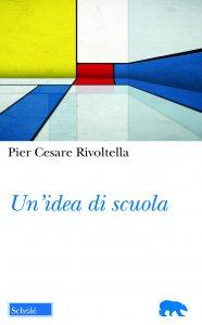 Copertina di 'Un' idea di scuola'