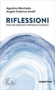Copertina di 'Riflessioni per un dialogo intraecclesiale'