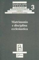 Matrimonio e disciplina ecclesiastica. Atti del Convegno (Passo della Mendola, 4-8 luglio 1994)