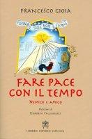 Fare pace con il tempo - Di Francesco Gioia