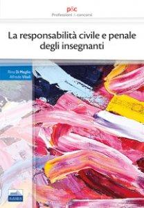 Copertina di 'La responsabilità civile e penale degli insegnanti'