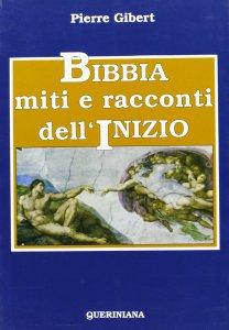 Copertina di 'Bibbia, miti e racconti dell'inizio'