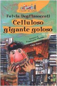 Copertina di 'Celluloso gigante goloso'