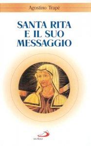 Copertina di 'Santa Rita e il suo messaggio. «Tutta a Lui si diede»'