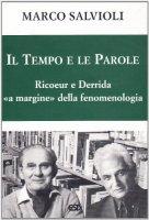 Il tempo e le parole. Ricoeur e Derrida �a margine� della fenomenologia - Salvioli Marco