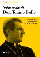 Sulle orme di don Tonino Bello - Antonio Ruccia