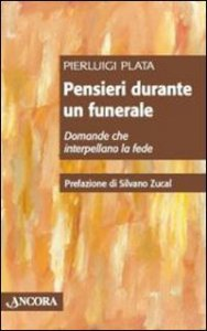 Copertina di 'Pensieri durante un funerale. Domande che interpellano la fede'