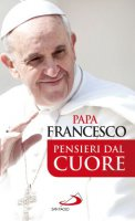 Pensieri dal cuore - Francesco (Jorge Mario Bergoglio)