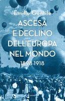 Ascesa e declino dellEuropa nel mondo - Emilio Gentile