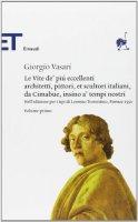 Le vite de' più eccellenti architetti, pittori, et scultori italiani, da Cimabue insino a' tempi nostri - Vasari Giorgio