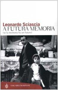 Copertina di 'A futura memoria (se la memoria ha un futuro)'
