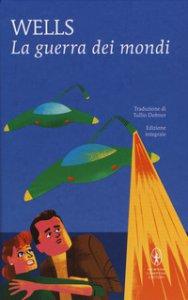 La guerra dei mondi. Ediz. integrale libro, Wells Herbert