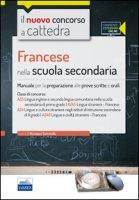 CC4/7 Francese nella scuola secondaria. Per le classi A25 (A245) e A24 (A246). Manuale per la preparazione alle prove scritte e orali. Con espansione online
