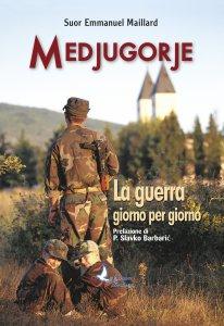 Copertina di 'Medjugorje. La guerra giorno per giorno'