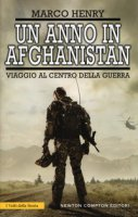 Un anno in Afghanistan. Viaggio al centro della guerra - Henry Marco