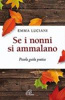 Se i nonni si ammalano - Emma Luciani