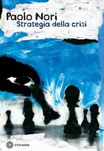 Copertina di 'La strategia della crisi'