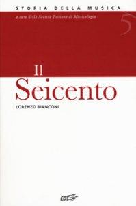 Copertina di 'Enciclopedia della musica. Il Seicento'