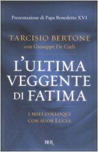 Copertina di 'L' ultima veggente di Fatima. I miei colloqui con suor Lucia'