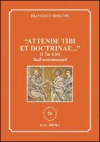 """Attende tibi et doctrinae..."" (1 Tm 4,16) - Mosetto Francesco"