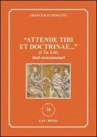 """Attende tibi et doctrinae..."" (1 Tm 4,16) - Mosetto Francesco"