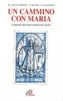 Un cammino con Maria. Commento alle letture domenicali e festive - Raniero Cantalamessa