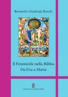Il femminile nella Bibbia - Bernardo G. Boschi
