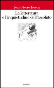 Copertina di 'La letteratura e l'inquietudine dell'assoluto'