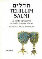 Salmi - Tehillim. Un canto ogni giorno un canto per ogni giorno