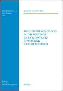 Copertina di 'Experience of God in the writings of Saint Patrick: reworking a faith received. (The)'