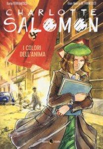 Copertina di 'Charlotte Salomon. I colori dell'anima'