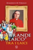 """""""grande laico"""" tra i laici. (Il) - Domenico Di Virgilio"""