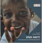Viva Haiti. Dalle macerie alla speranza