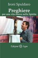 Preghiere per una vita nuova nello spirito - Ironi Spuldaro