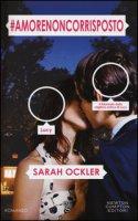 #amorenoncorrisposto - Ockler Sarah