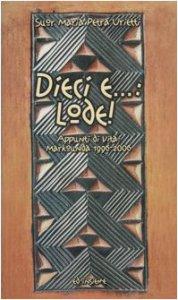 Copertina di 'Dieci e...: lode! Appunti di vita: Markounda 1996-2006'