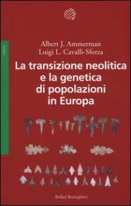 Copertina di 'La transizione neolitica e la genetica di popolazioni in Europa'
