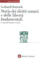 Storia dei diritti umani e delle libertà fondamentali - Gustavo Gozzi, Gerhard Oestreich