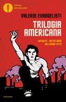 Trilogia americana: Antracite-One big union-Noi saremo tutto - Evangelisti Valerio