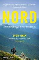 Nord. L'ultramaratona selvaggia che mi ha cambiato la vita - Jurek Scott, Jurek Jenny