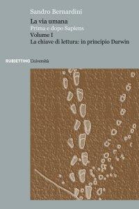 Copertina di 'La via umana. Prima e dopo Sapiens. Vol. 1'