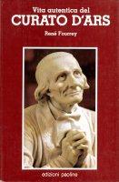 Vita autentica del Curato d'Ars - Fourrey René