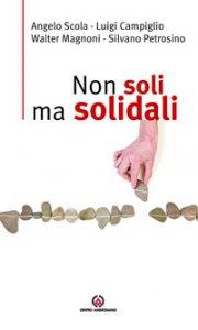 Copertina di 'Non soli ma solidali.'