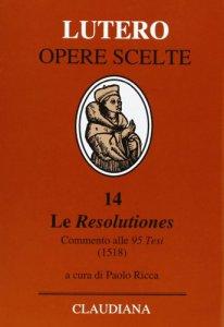 Copertina di 'Opere scelte. Le Resolutiones'