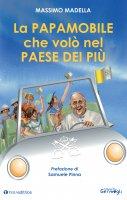 La Papamobile che volò nel Paese dei Più - Massimo Madella