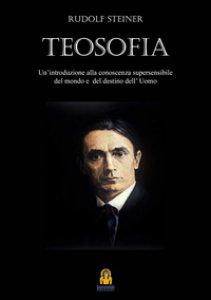 Copertina di 'Teosofia. Introduzione alla conoscenza soprasensibile del mondo e del destino umano'