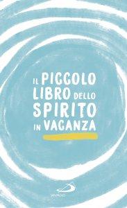 Copertina di 'Il piccolo libro dello spirito in vacanza'