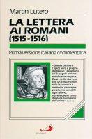 La lettera ai romani (1515-1516) - Lutero Martin