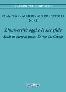 Copertina di 'Università di oggi e le sue sfide. Studi in onore di mons. Enrico dal Covolo (L')'