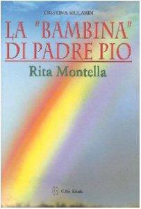 Copertina di 'La «bambina» di padre Pio Rita Montella'